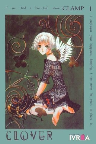 Clover #1  by  CLAMP