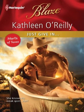 Just Give In...  by  Kathleen OReilly