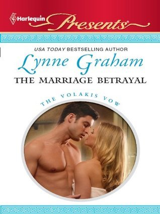 The Marriage Betrayal (The Volakis Vow #1)  by  Lynne Graham