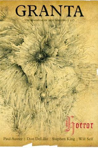 Granta 117 : Horror  by  Granta: The Magazine of New Writing