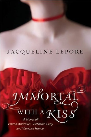 Immortal with a Kiss (Emma Andrews #2)  by  Jacqueline Lepore