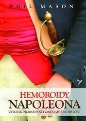 Hemoroidy Napoleona. Czyli jak drobne fakty zmieniały bieg historii Phil Mason