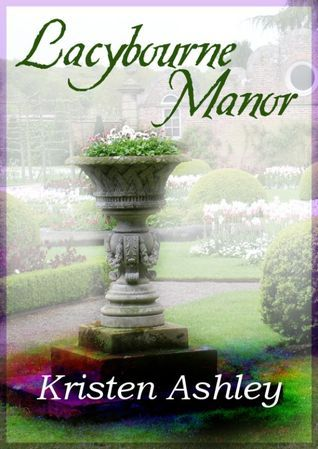 Lacybourne Manor (Ghosts and Reincarnation, #3) Kristen Ashley