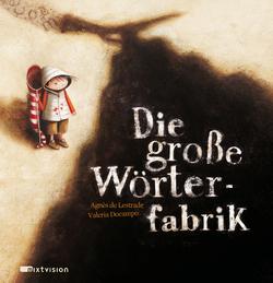Die große Wörterfabrik  by  Agnès de Lestrade
