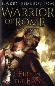 Fire in the East (Warrior of Rome, #1) Harry Sidebottom