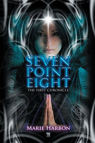 Seven Point Eight : The First Chronicle (7.8 , #1) Marie Harbon
