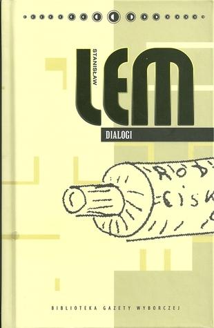 Dialogi (Stanisław Lem. Dzieła #32) Stanisław Lem
