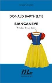 Biancaneve  by  Donald Barthelme