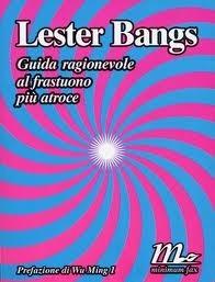 Guida ragionevole al frastuono più atroce  by  Lester Bangs