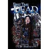 First Time Dead 1  by  T.W. Brown