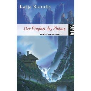 Der Prophet des Phönix (Kampf um Daresh, #2)  by  Katja Brandis