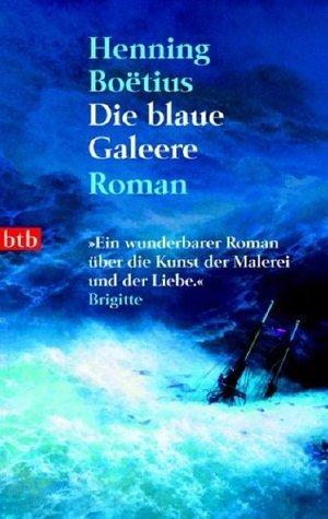 Die blaue Galeere  by  Henning Boëtius