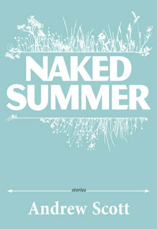 Naked Summer  by  Andrew  Scott