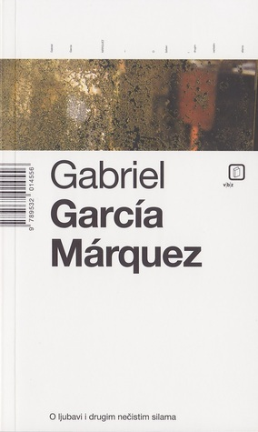 O ljubavi i drugim nečistim silama  by  Gabriel García Márquez