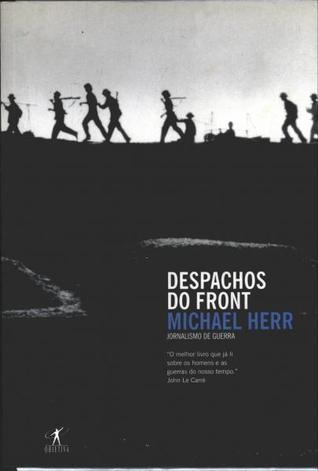 Despachos do front  by  Michael Herr