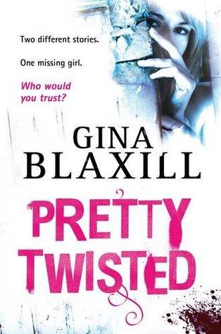 Pretty Twisted  by  Gina Blaxill