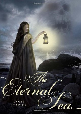 The Eternal Sea (Everlasting, #2) Angie Frazier