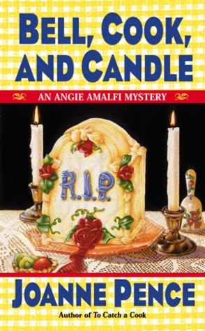 Bell, Cook, and Candle (An Angie Amalfi Mystery #9)  by  Joanne Pence