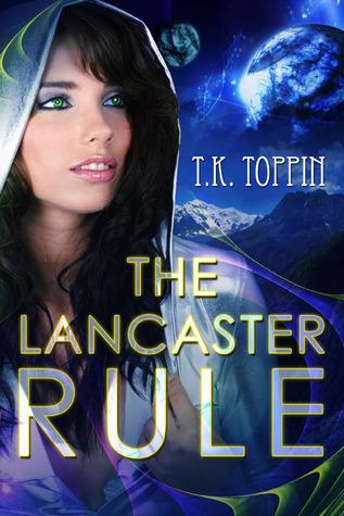 The Lancaster Rule (Lancaster, #1) T.K. Toppin