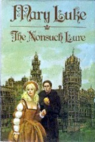 The Nonsuch Lure  by  Mary M. Luke