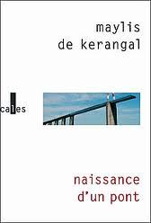 Naissance dun pont Maylis de Kerangal