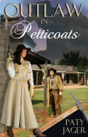 Outlaw in Petticoats (Halsey Brothers, #2) Paty Jager