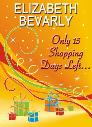 Only 15 Shopping Days Left... Elizabeth Bevarly