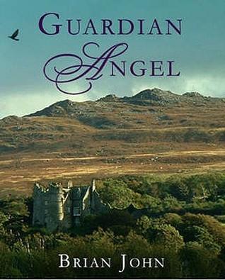 Guardian Angel (Angel Mountain Saga, #6)  by  Brian John