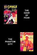 The Czar of Fear / The Phantom City Kenneth Robeson, Lester Dent
