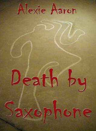 Death By Saxophone (Cin Fin-Lathen #2) Alexie Aaron