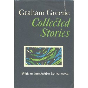 Collected Stories Graham Greene