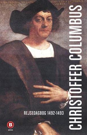 Christoffer Columbus - Rejsedagbog 1492-1493  by  Rinaldo Caddeo