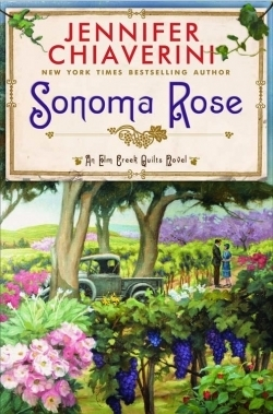 Sonoma Rose (Elm Creek Quilts, #19)  by  Jennifer Chiaverini