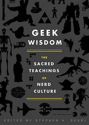 Earths Mightiest Parents!: How Geek Culture Teaches Us to Raise Good Kids  by  Stephen H. Segal