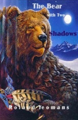 The Bear with Two Shadows Roland Yeomans