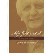 My God and I: A Spiritual Memoir  by  Lewis B. Smedes