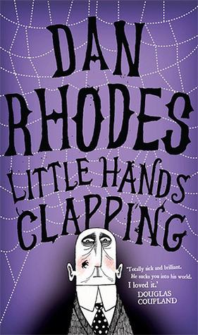 Little Hands Clapping Dan Rhodes
