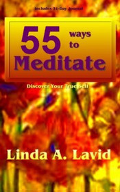 55 Ways To Meditate: Discover Yourself  by  Linda A. Lavid