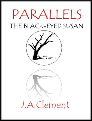 Parallels: The Black-Eyed Susan J.A. Clement