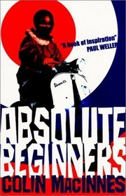 The London Novels: City of Spades. Absolute Beginners. Mr. Love and Justice.  by  Colin MacInnes