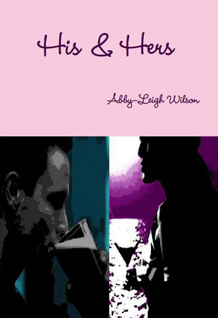His & Hers  by  Abby-Leigh Wilson