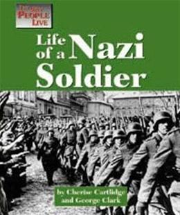 Life of a Nazi Soldier Cherese Cartlidge