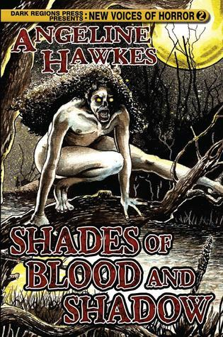 Shades of Blood and Shadow  by  Angeline Hawkes