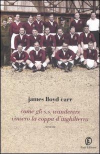 Come gli S.S. Wanderers vinsero la coppa dInghilterra  by  James L. Carr