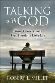Talking with God Robert L. Millet