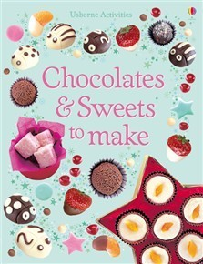 Chocolates And Sweets To Make (Usborne First Cookbooks)  by  Rebecca Gilpin