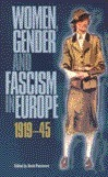 Women, Gender and Fascism in Europe, 1919-45  by  Kevin Passmore