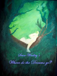 where do the dreams go? Sean Wadley