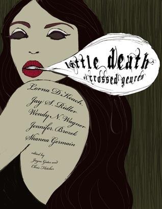 Little Death of Crossed Genres (Volume 1) Jaym Gates