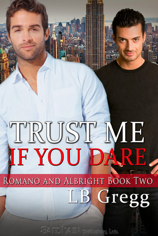 Trust Me If You Dare (Romano and Albright #2) L.B. Gregg